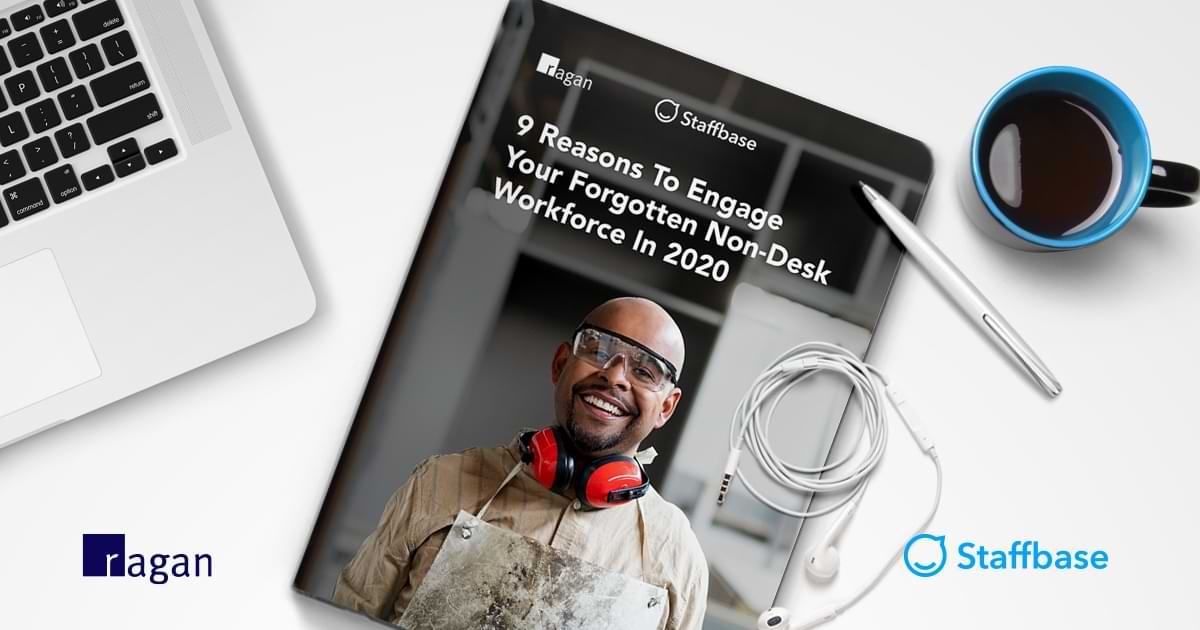 9 Reasons To Engage Your Forgotten Non Desk Workforce