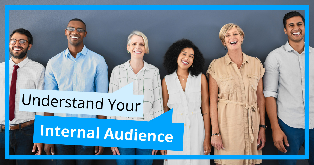 Understand Your Internal Audience